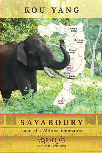 Kou Yang Book Explores Homeland Of 'Sayaboury – Land Of A Million Elephants Of Laos'