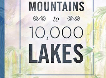 From Mountains To 10,000 Lakes
