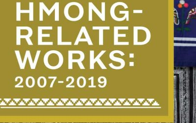 A New Annotated Bibliography Of Hmong-Related Works For Scholars, Researchers, And Community